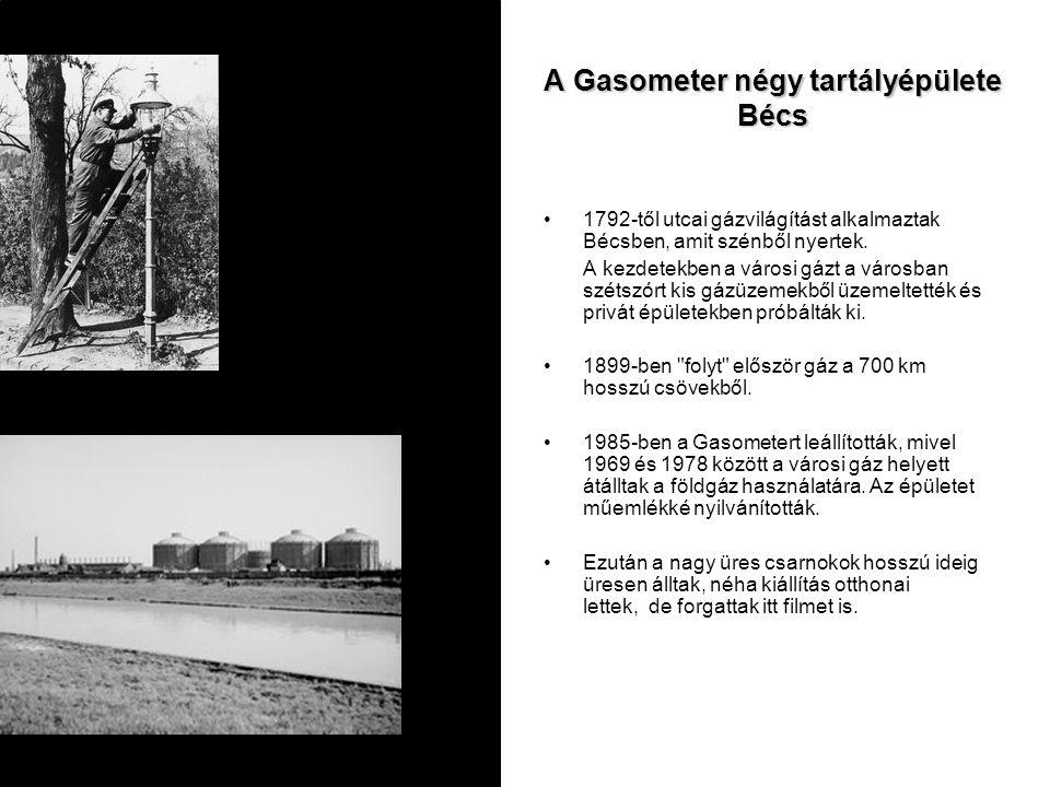 A Gasometer négy tartályépülete Bécs 1792-től utcai gázvilágítást alkalmaztak Bécsben, amit szénből nyertek. A kezdetekben a városi gázt a városban sz