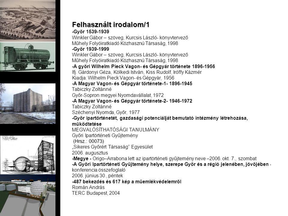 Felhasznált irodalom/2 www.wikipedia.org www.gymskik.hu www.kisalföld.hu www.gyor_online www.epiteszforum.hu