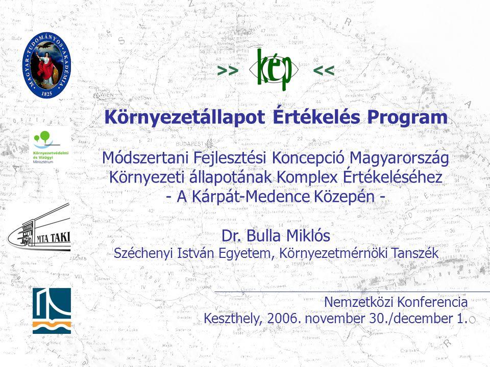 >> << Környezetállapot Értékelés Program Módszertani Fejlesztési Koncepció Magyarország Környezeti állapotának Komplex Értékeléséhez - A Kárpát-Medenc