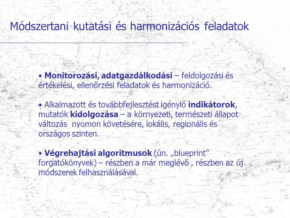 Módszertani kutatási és harmonizációs feladatok Monitorozási, adatgazdálkodási – feldolgozási és értékelési, ellenőrzési feladatok és harmonizáció.