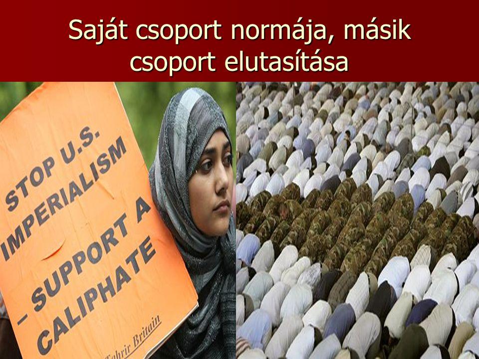Etnocentrizmus A saját kultúra kiemelése A másik csoport kultúrájának lealacsonyítása, meg nem értése