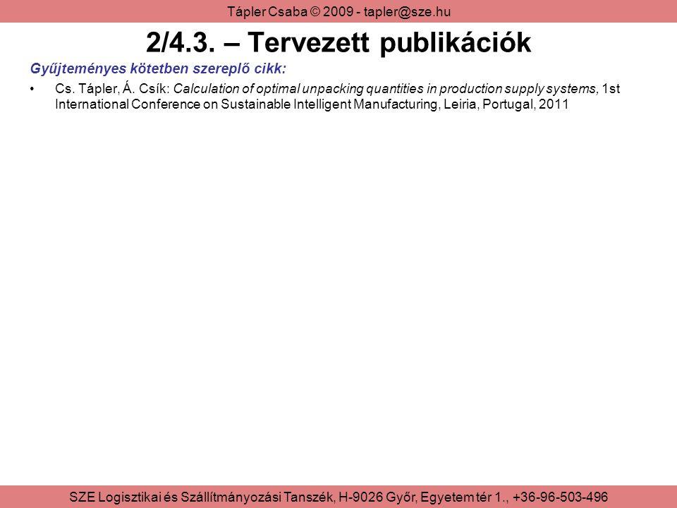 Tápler Csaba © 2009 - tapler@sze.hu SZE Logisztikai és Szállítmányozási Tanszék, H-9026 Győr, Egyetem tér 1., +36-96-503-496 2/4.3.