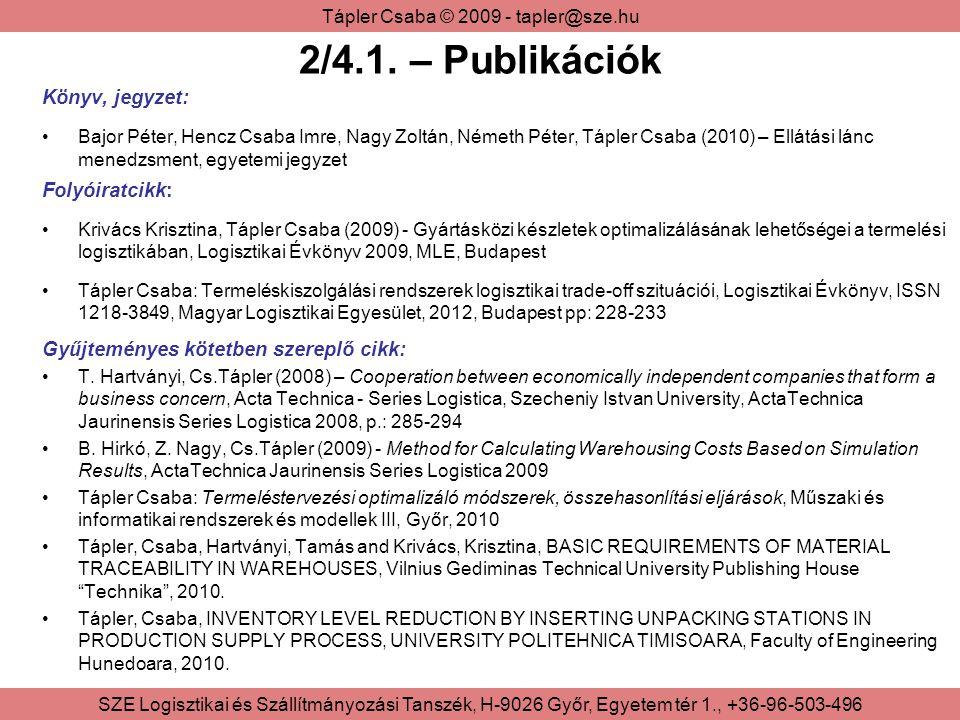 Tápler Csaba © 2009 - tapler@sze.hu SZE Logisztikai és Szállítmányozási Tanszék, H-9026 Győr, Egyetem tér 1., +36-96-503-496 2/4.1.