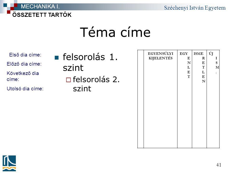 Széchenyi István Egyetem 41 Téma címe felsorolás 1.