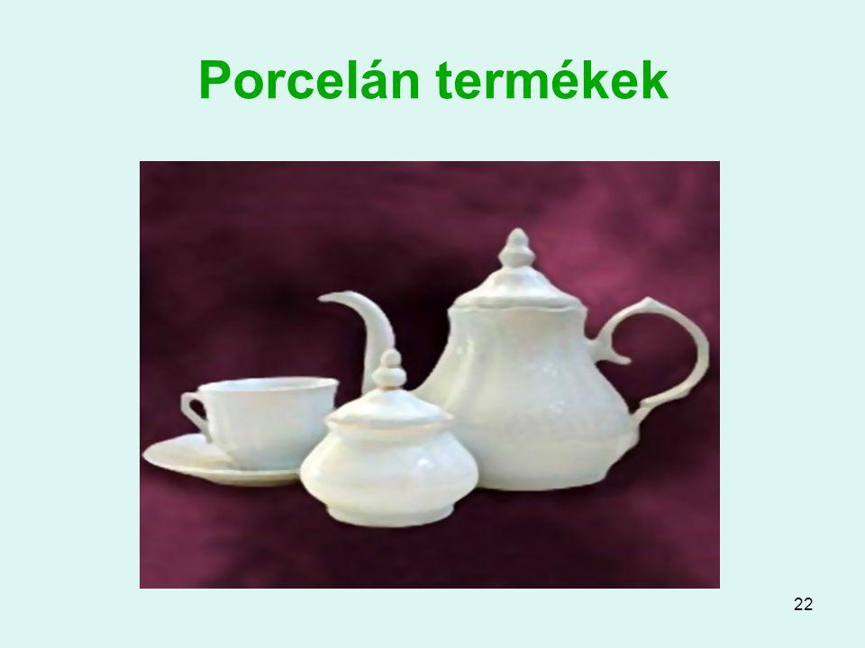 22 Porcelán termékek