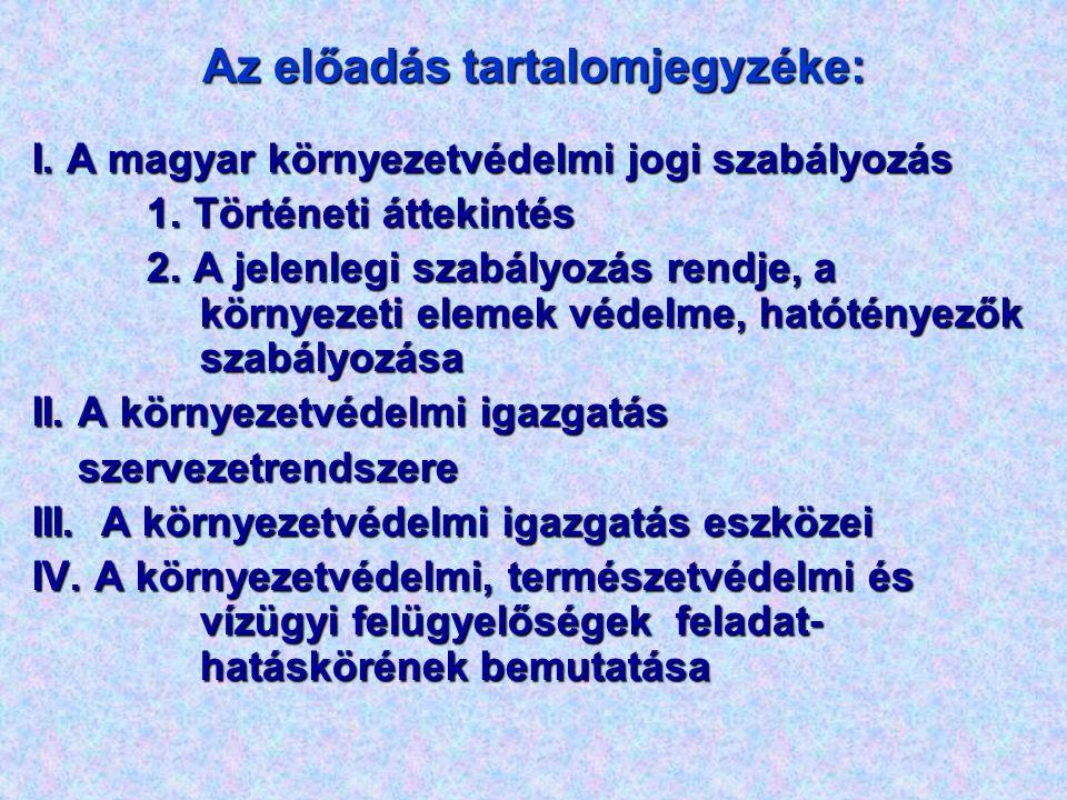 I.A magyar környezetvédelmi jogi szabályozás 1.