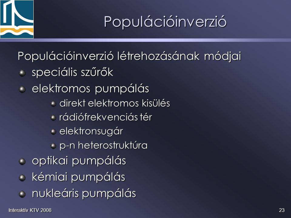 23Interaktív KTV 2008 Populációinverzió létrehozásának módjai speciális szűrők speciális szűrők elektromos pumpálás elektromos pumpálás direkt elektro