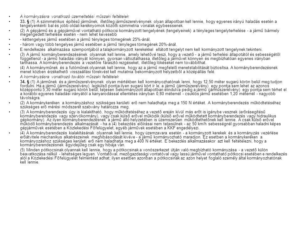 A kormányzásra vonatkozó üzemeltetési műszaki feltételek 33.