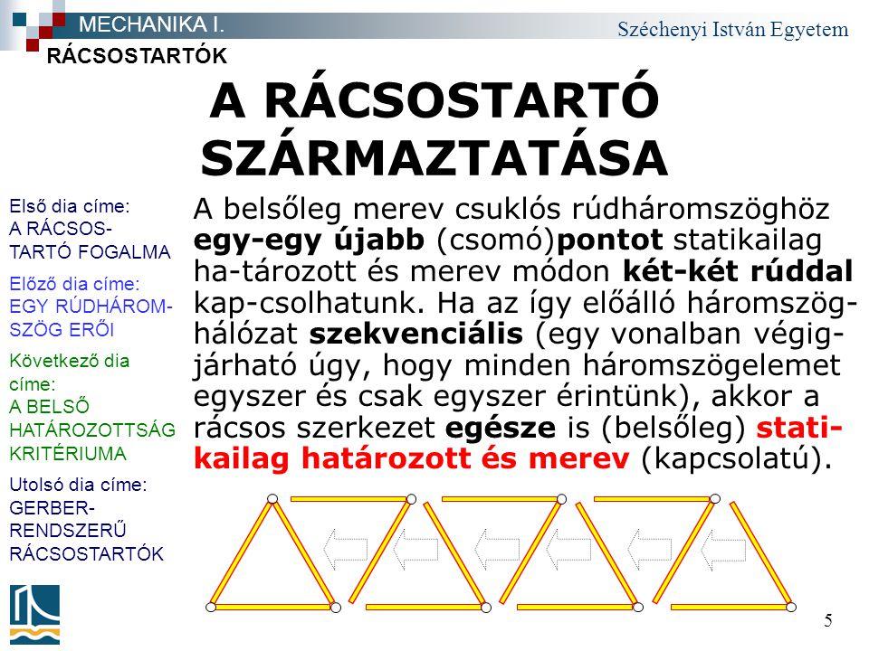 """Széchenyi István Egyetem 46 """"X RÁCSOZÁS Az X rácsozás a keretállások számával megegyező fokú statikai határozatlanságot jelent."""