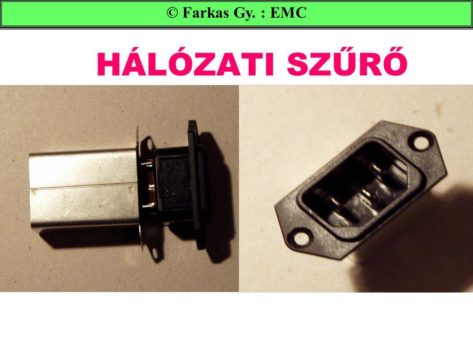 HÁLÓZATI SZŰRŐ © Farkas Gy. : EMC