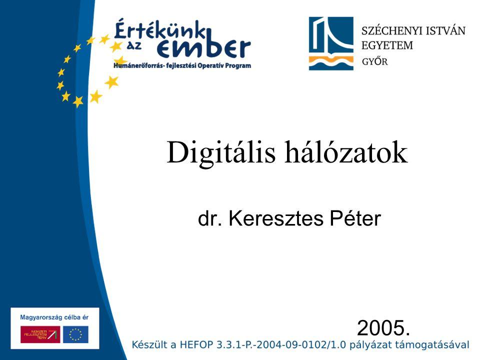 2005. Digitális hálózatok dr. Keresztes Péter