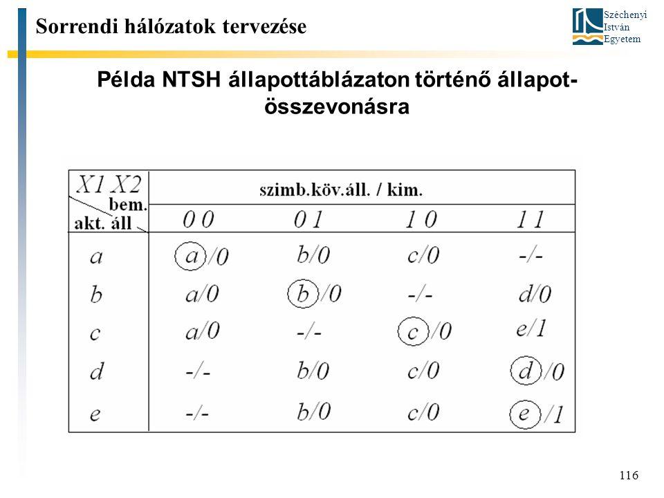 Széchenyi István Egyetem 116 Példa NTSH állapottáblázaton történő állapot- összevonásra Sorrendi hálózatok tervezése