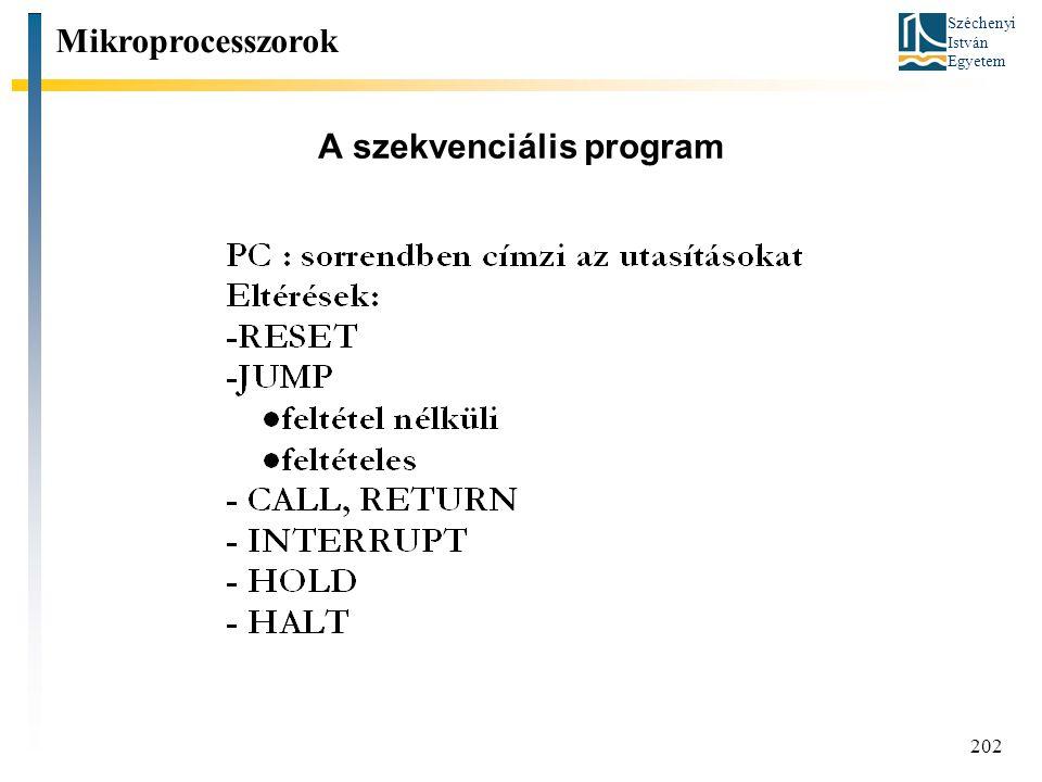 Széchenyi István Egyetem 202 A szekvenciális program Mikroprocesszorok