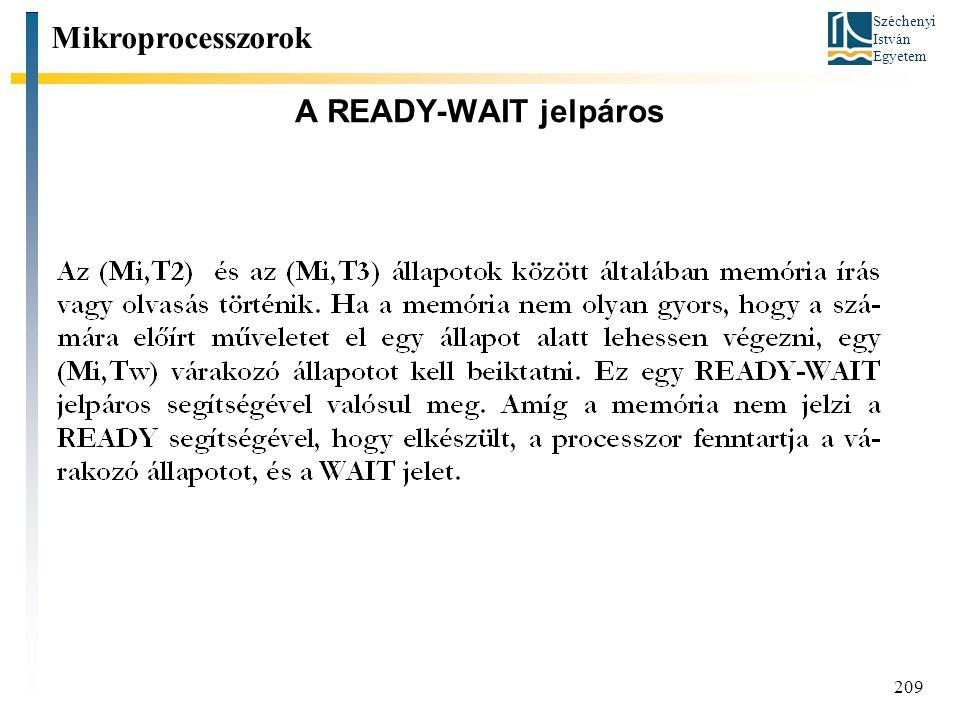 Széchenyi István Egyetem 209 A READY-WAIT jelpáros Mikroprocesszorok