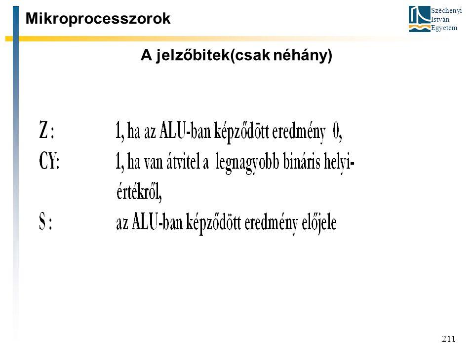 Széchenyi István Egyetem 211 A jelzőbitek(csak néhány) Mikroprocesszorok