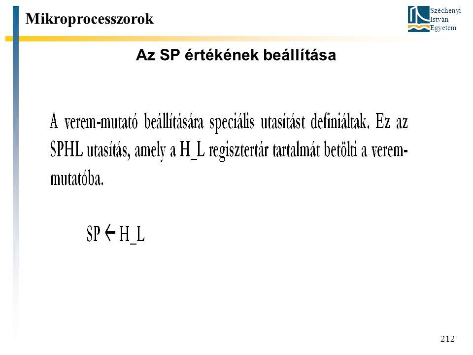 Széchenyi István Egyetem 212 Az SP értékének beállítása Mikroprocesszorok