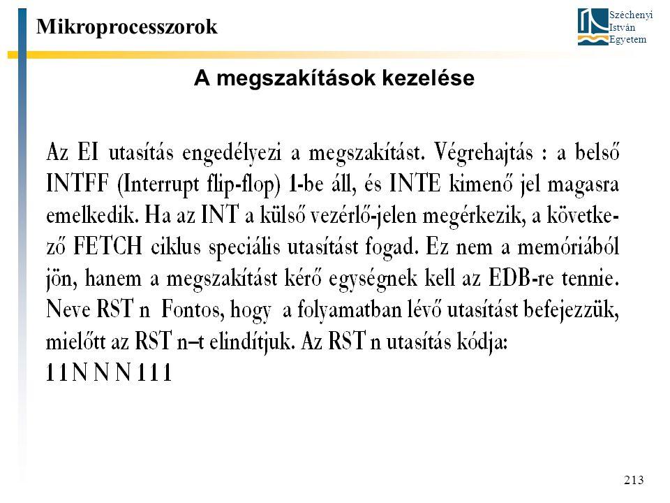 Széchenyi István Egyetem 213 A megszakítások kezelése Mikroprocesszorok