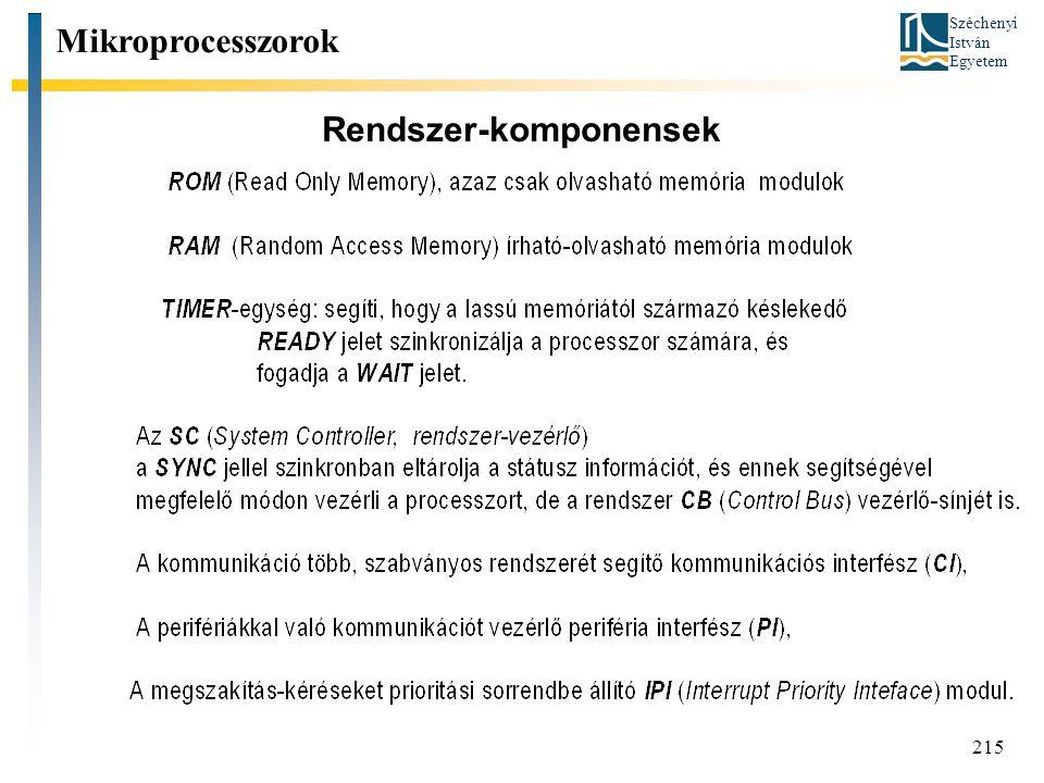 Széchenyi István Egyetem 215 Rendszer-komponensek Mikroprocesszorok