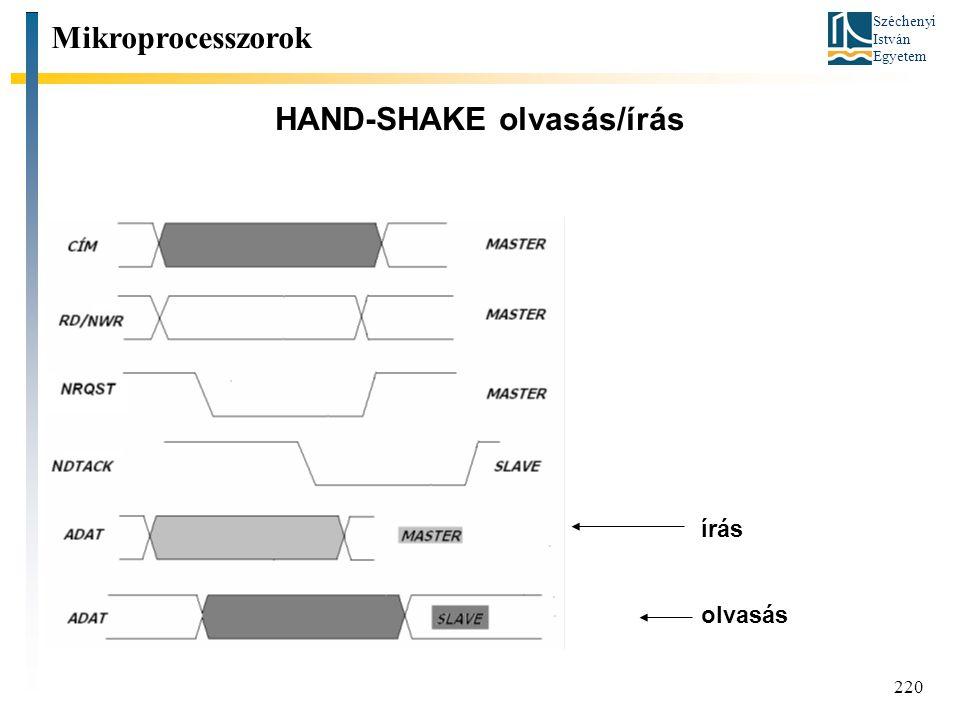 Széchenyi István Egyetem 220 HAND-SHAKE olvasás/írás Mikroprocesszorok írás olvasás