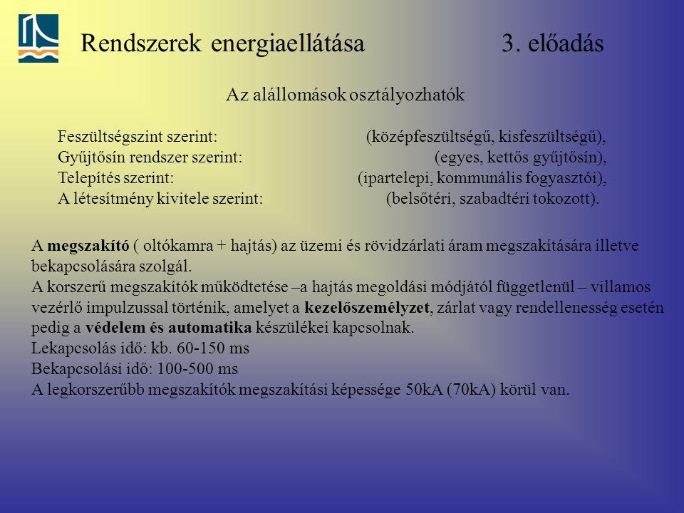 Rendszerek energiaellátása 3. előadás Feszültségszint szerint: (középfeszültségű, kisfeszültségű), Gyűjtősín rendszer szerint: (egyes, kettős gyűjtősí