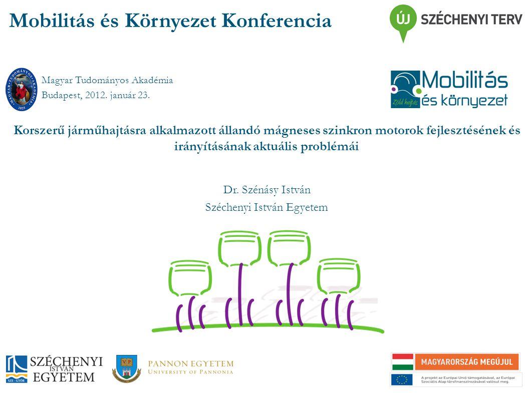 Mobilitás és Környezet Konferencia Magyar Tudományos Akadémia Budapest, 2012. január 23. Dr. Szénásy István Széchenyi István Egyetem Korszerű járműhaj