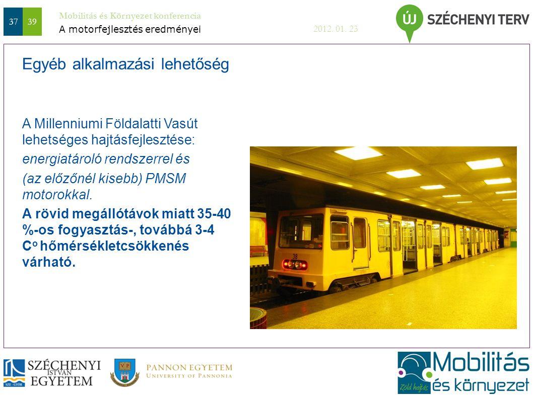 3739 Mobilitás és Környezet konferencia 2012. 01. 23 A Millenniumi Földalatti Vasút lehetséges hajtásfejlesztése: energiatároló rendszerrel és (az elő
