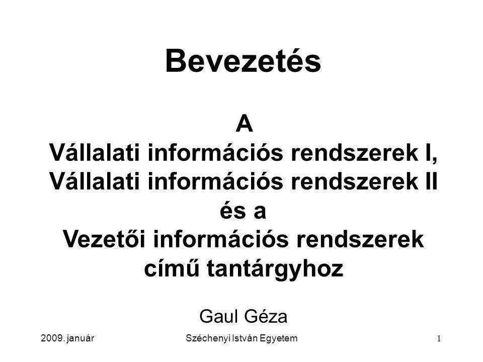 2009.januárSzéchenyi István Egyetem22 Képzés A Vállalati információs rendszerek I.