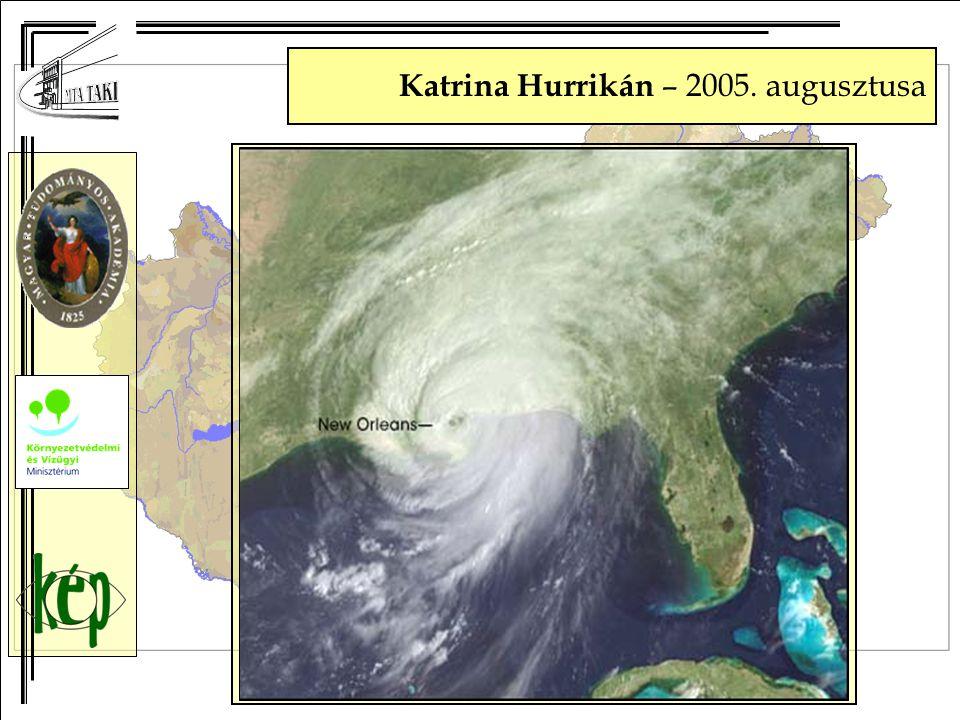 Katrina Hurrikán – 2005. augusztusa augusztus 26.augusztus 27.augusztus 28.augusztus 29. augusztus 30.