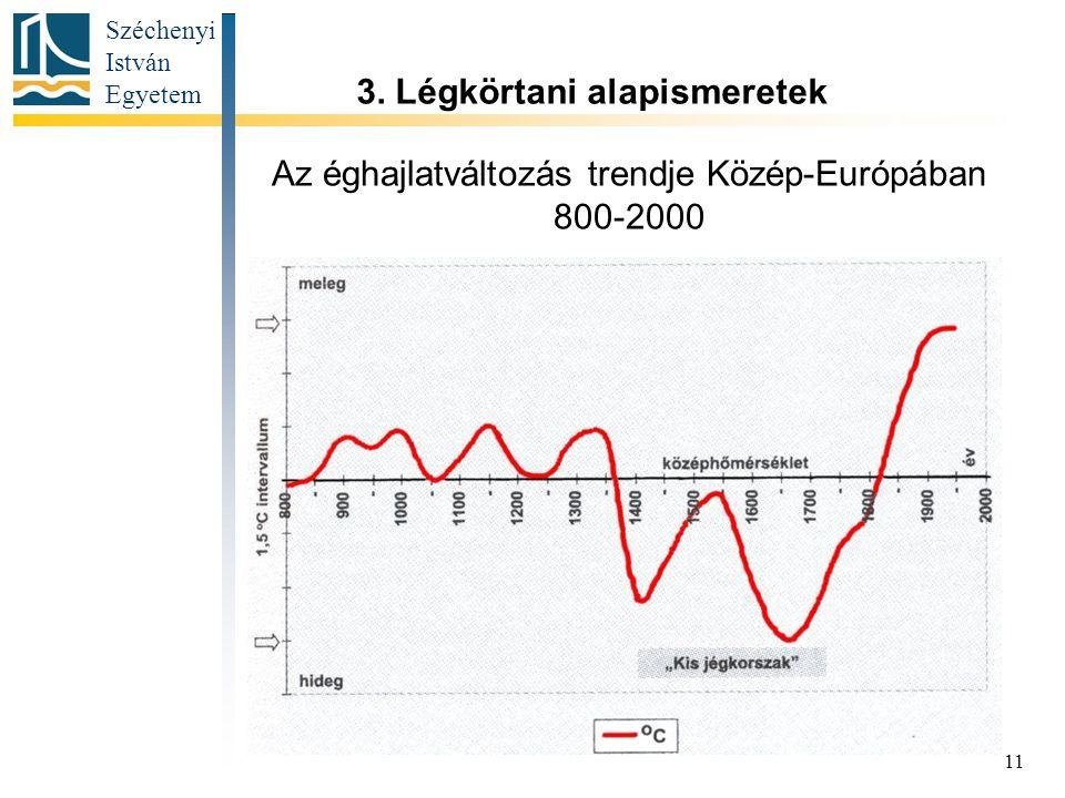 Széchenyi István Egyetem 11 Az éghajlatváltozás trendje Közép-Európában 800-2000 3.