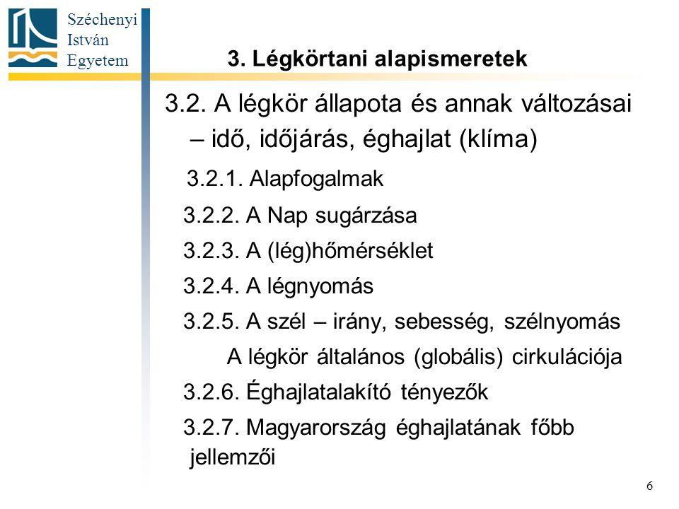 Széchenyi István Egyetem 17 Aktuális téma címe A déli félgömb légköri ózonszintje 1987.10.
