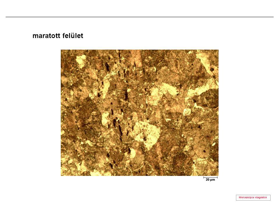 Mikroszkópos vizsgálatok maratott felület