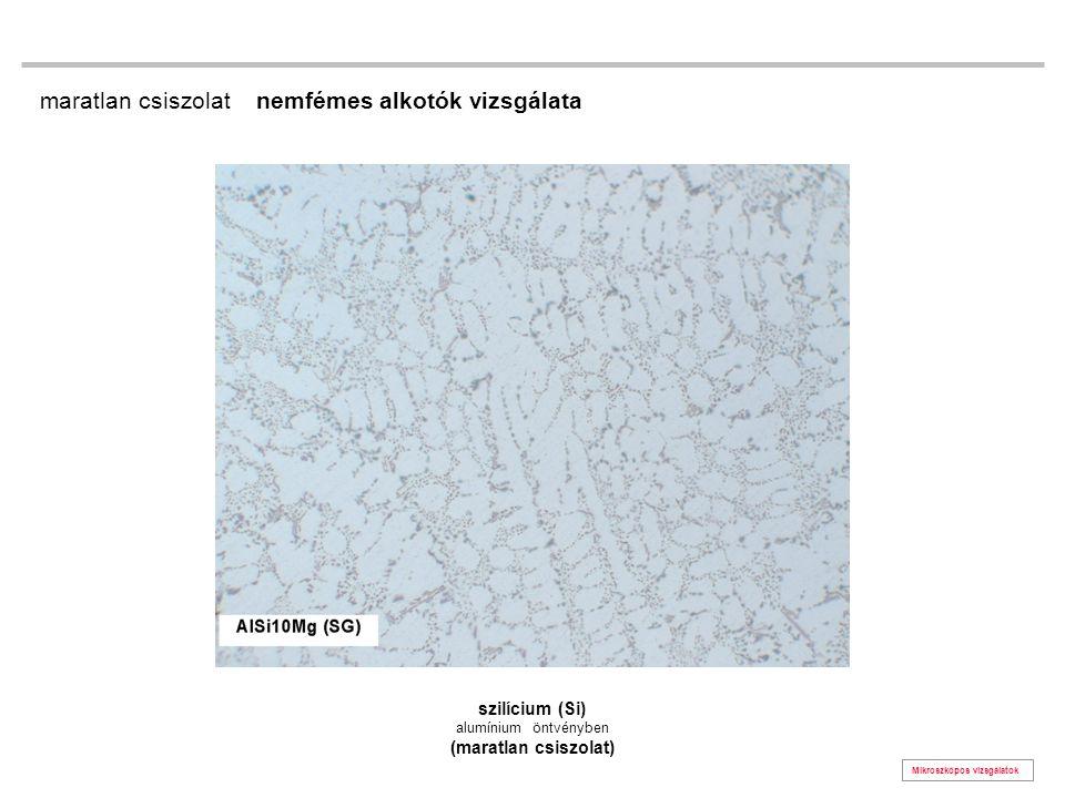 Mikroszkópos vizsgálatok szilícium (Si) alumínium öntvényben (maratlan csiszolat) maratlan csiszolat nemfémes alkotók vizsgálata