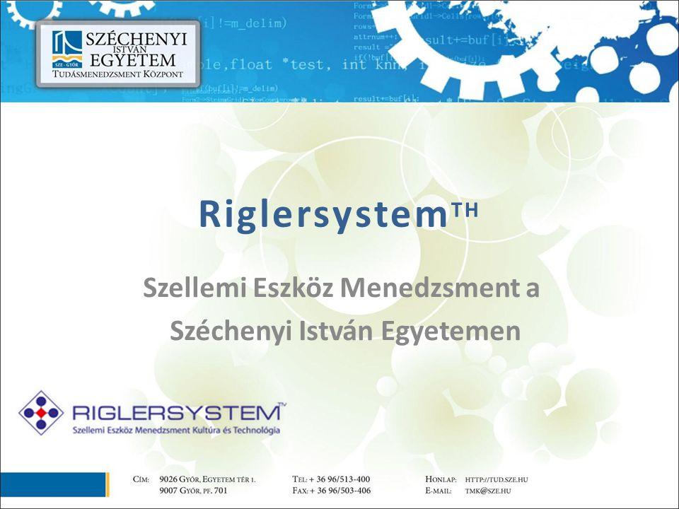 Riglersystem TH Szellemi Eszköz Menedzsment a Széchenyi István Egyetemen