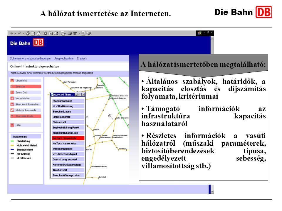 Die Bahn A hálózat ismertetése az Interneten. Általános szabályok, határidők, a kapacitás elosztás és díjszámítás folyamata, kritériumai Támogató info