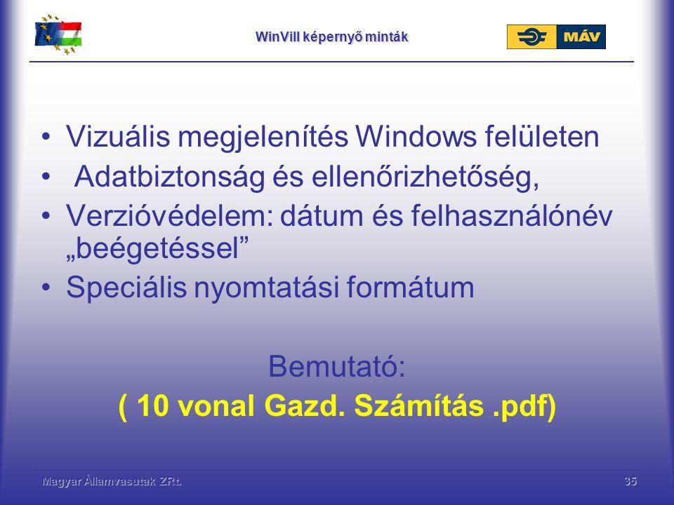 Magyar Államvasutak ZRt.35 WinVill képernyő minták Vizuális megjelenítés Windows felületen Adatbiztonság és ellenőrizhetőség, Verzióvédelem: dátum és