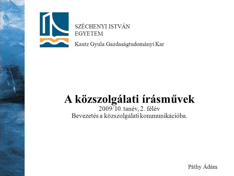 SZÉCHENYI ISTVÁN EGYETEM Kautz Gyula Gazdaságtudományi Kar A közszolgálati írásművek 2009/10.