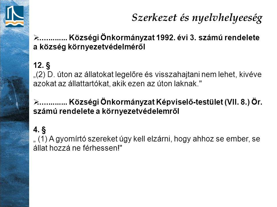 Szerkezet és nyelvhelyeeség .............. Községi Önkormányzat 1992.