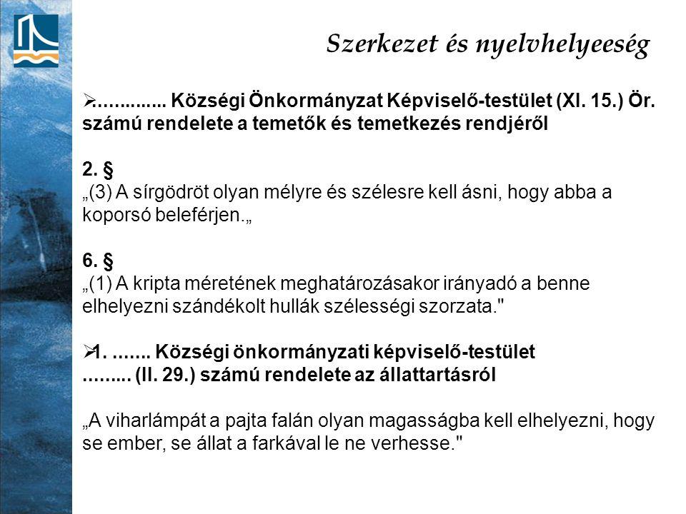 Szerkezet és nyelvhelyeeség .............. Községi Önkormányzat Képviselő-testület (XI.