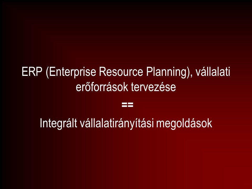 ERP (Enterprise Resource Planning), vállalati erőforrások tervezése == Integrált vállalatirányítási megoldások
