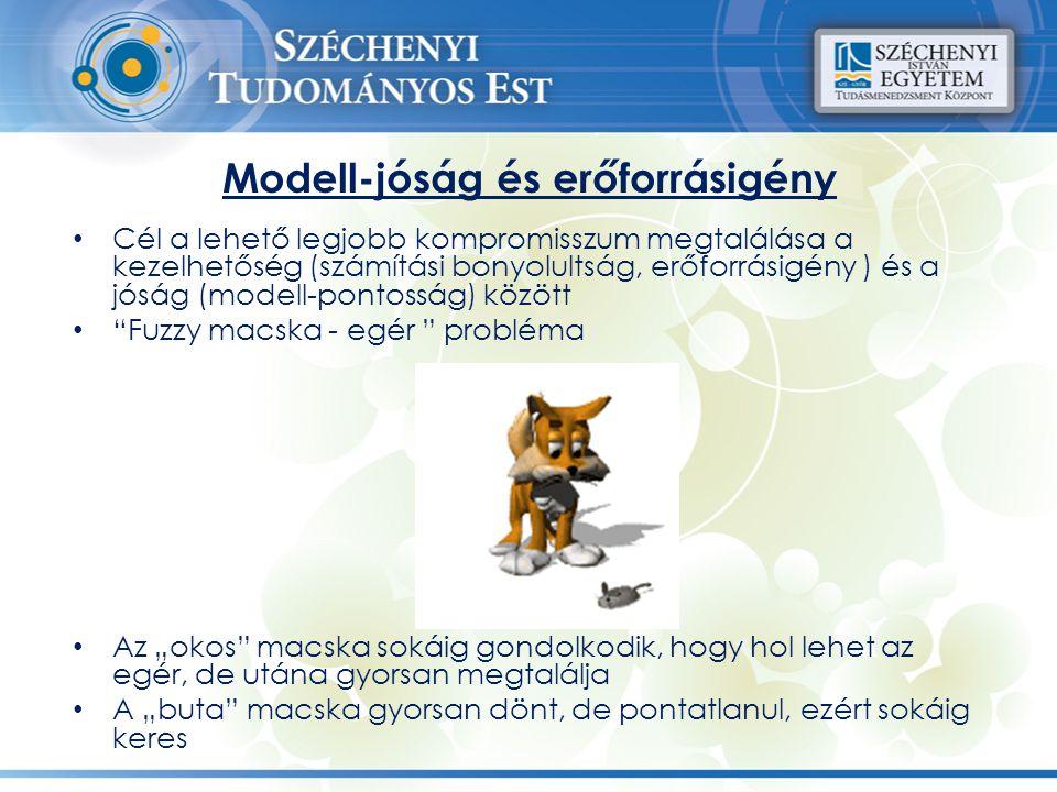 Modell-jóság és erőforrásigény Cél a lehető legjobb kompromisszum megtalálása a kezelhetőség (számítási bonyolultság, erőforrásigény ) és a jóság (mod