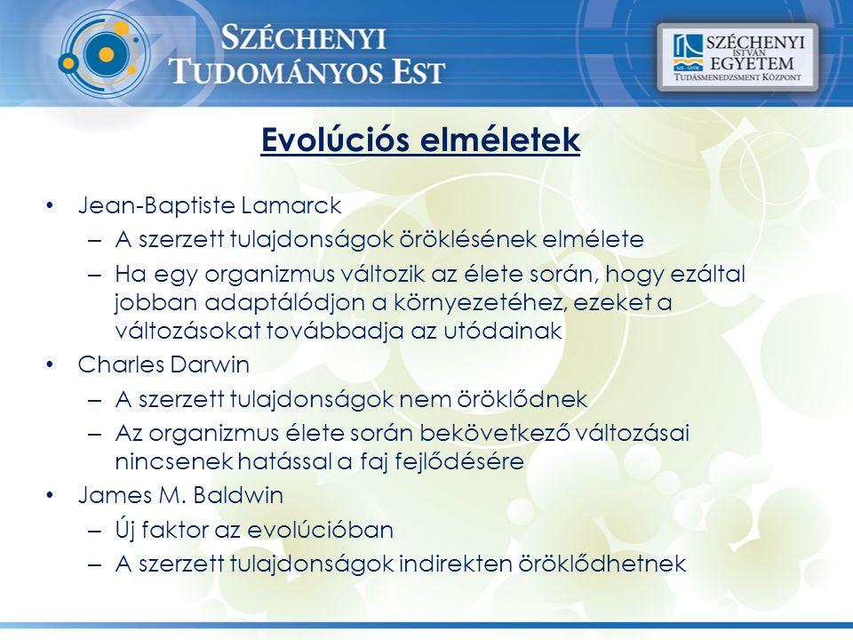Evolúciós elméletek Jean-Baptiste Lamarck – A szerzett tulajdonságok öröklésének elmélete – Ha egy organizmus változik az élete során, hogy ezáltal jo