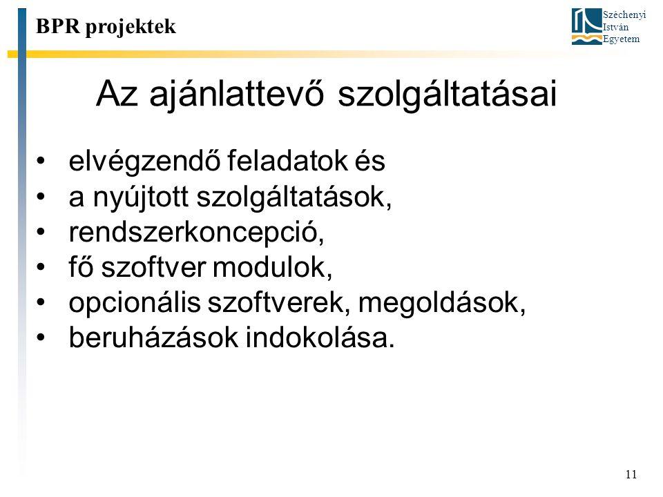 Széchenyi István Egyetem 11 Az ajánlattevő szolgáltatásai elvégzendő feladatok és a nyújtott szolgáltatások, rendszerkoncepció, fő szoftver modulok, o
