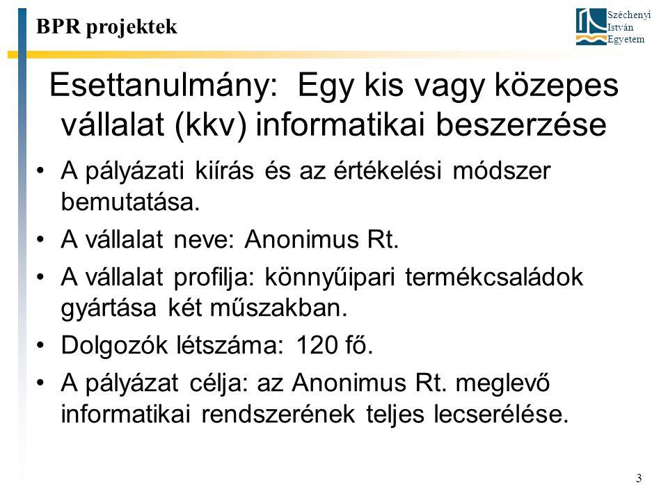 Széchenyi István Egyetem 3 Esettanulmány: Egy kis vagy közepes vállalat (kkv) informatikai beszerzése A pályázati kiírás és az értékelési módszer bemu