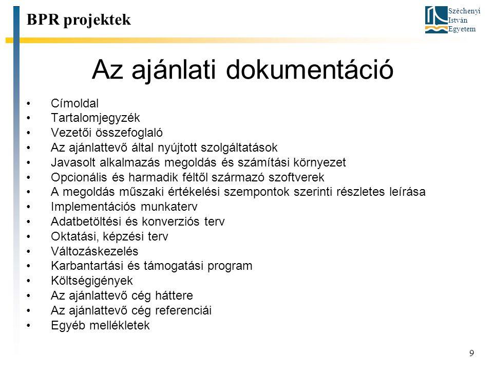 Széchenyi István Egyetem 9 Az ajánlati dokumentáció Címoldal Tartalomjegyzék Vezetői összefoglaló Az ajánlattevő által nyújtott szolgáltatások Javasol