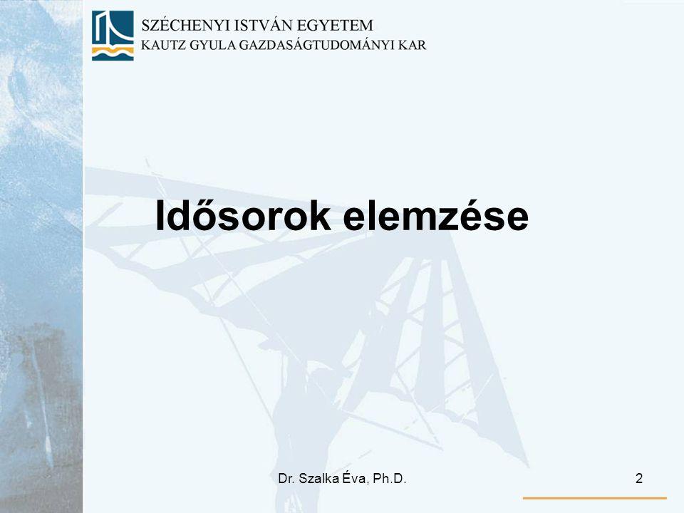Dr. Szalka Éva, Ph.D.2 Idősorok elemzése