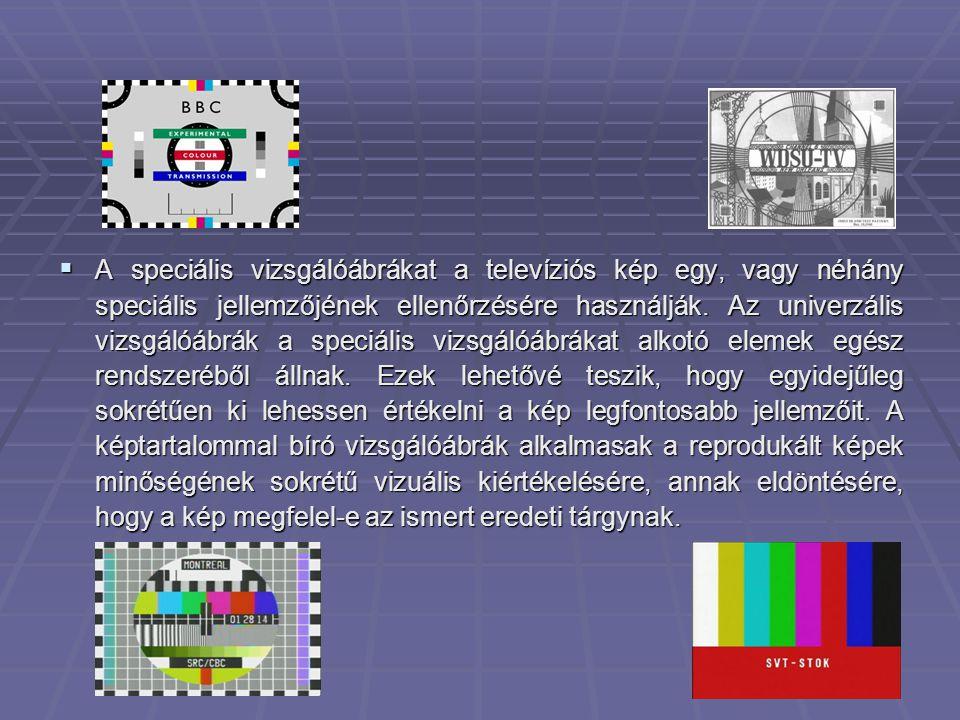  A speciális vizsgálóábrákat a televíziós kép egy, vagy néhány speciális jellemzőjének ellenőrzésére használják. Az univerzális vizsgálóábrák a speci