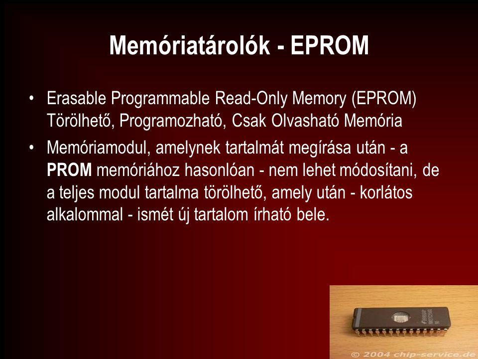 Memóriatárolók - EPROM Erasable Programmable Read-Only Memory (EPROM) Törölhető, Programozható, Csak Olvasható Memória Memóriamodul, amelynek tartalmá