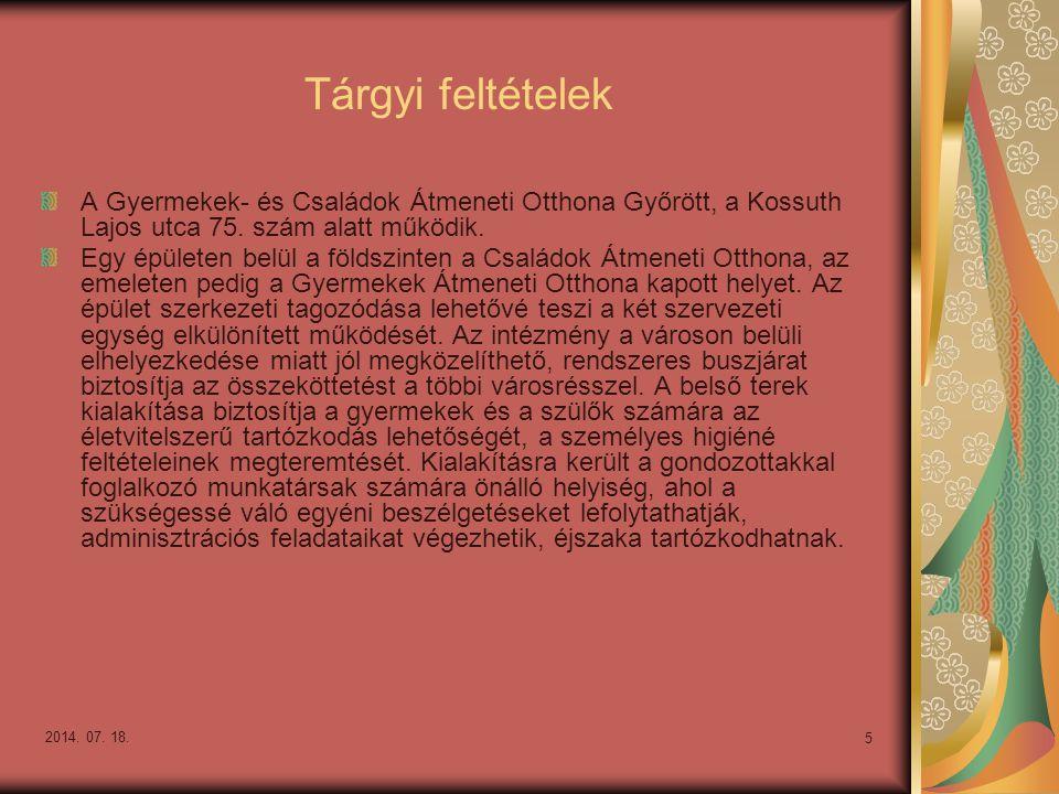 2014. 07. 18. 5 Tárgyi feltételek A Gyermekek- és Családok Átmeneti Otthona Győrött, a Kossuth Lajos utca 75. szám alatt működik. Egy épületen belül a