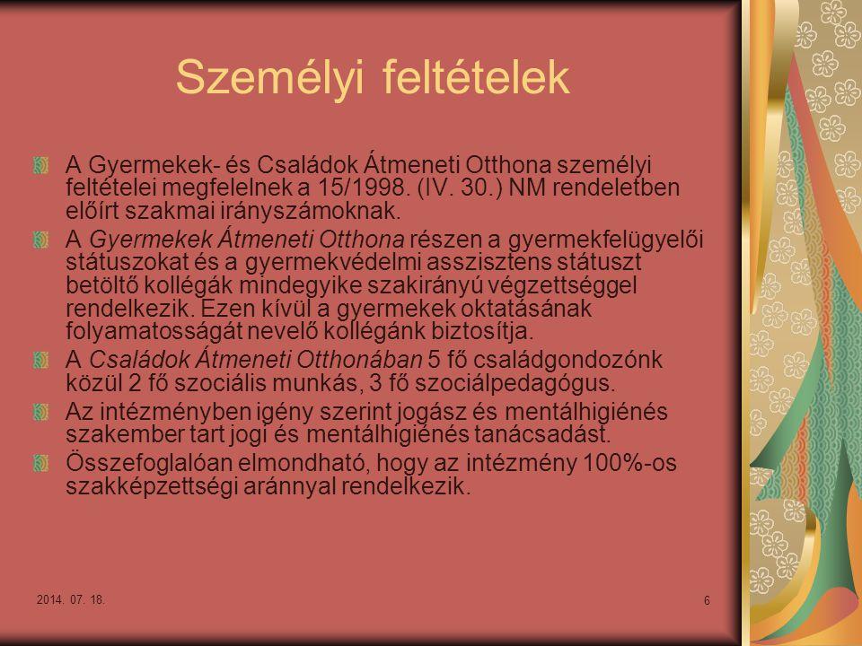2014. 07. 18. 6 Személyi feltételek A Gyermekek- és Családok Átmeneti Otthona személyi feltételei megfelelnek a 15/1998. (IV. 30.) NM rendeletben előí