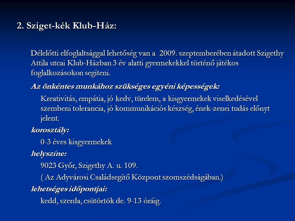2.Sziget-kék Klub-Ház: 2. Sziget-kék Klub-Ház: Délelőtti elfoglaltsággal lehetőség van a 2009.